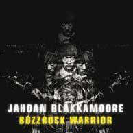 Jahdan Blakkamoore - Buzzrock Warrior