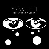 Rezension: Yacht - See Mystery Lights