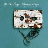 <b>Review:</b> Yo La Tengo - Popular Songs