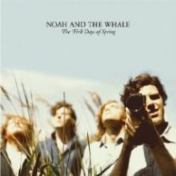 Rezension: Noah And The Whale - The First Days Of Spring