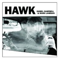 Isobel Campbell & Mark Lanegan - Hawk