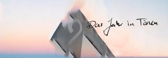 AUFTOUREN: 2012 – Das Jahr in Tönen