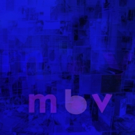 My Bloody Valentine - m b v