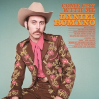 Daniel Romano - Come Cry With Me
