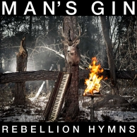 Man's Gin - Rebellion Hymns