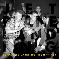 Jetplane Landing - Don't Try