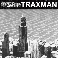 Traxman - TEKLIFE Vol. 3: The Architek