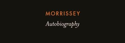 Buchempfehlung: Morrissey – Autobiography