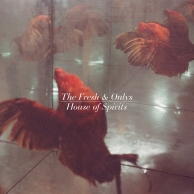The Fresh & Onlys – House Of Spirits