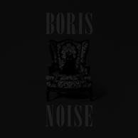 BORIS – Noise