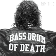Bass Drum Of Death - Rip This
