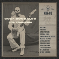 C.W. Stoneking – Gon' Boogaloo
