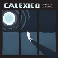 Calexico – Edge Of The Sun