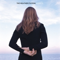 The Weather Station – Loyalty