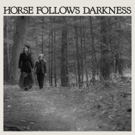 Delia Gonzalez - Horse Follows Darkness