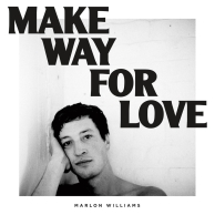 Marlon Williams – Make Way For Love
