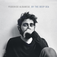 Federico Albanese – By The Deep Sea