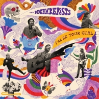 The Decemberists – I'll Be Your Girl