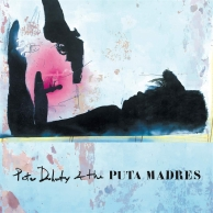 Peter Doherty & The Puta Madres – Peter Doherty & The Puta Madres
